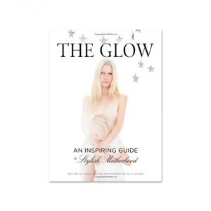 The Glow: An Inspiring Guide to Stylish Motherhood