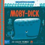 Moby Dick: A BabyLit® Ocean Primer (BabyLit Books)