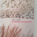 Tradition Transformed: Contemporary Japanese textile art & fiber scupture