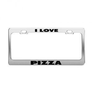 """I Love Pizza"" License Plate Frame"